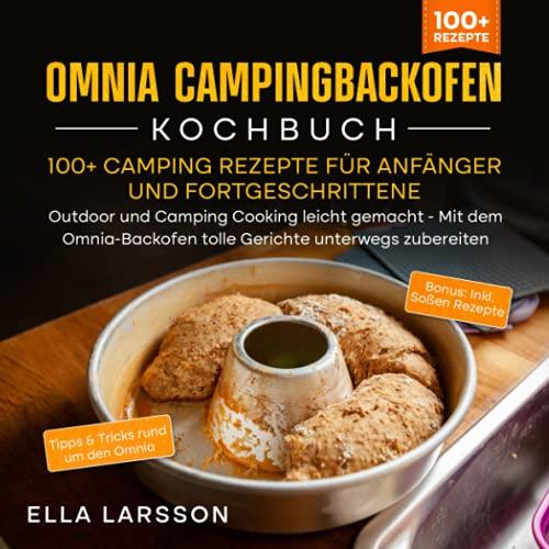 Omnia Campingbackofen Kochbuch – 100+ Camping Rezepte für Anfänger und...