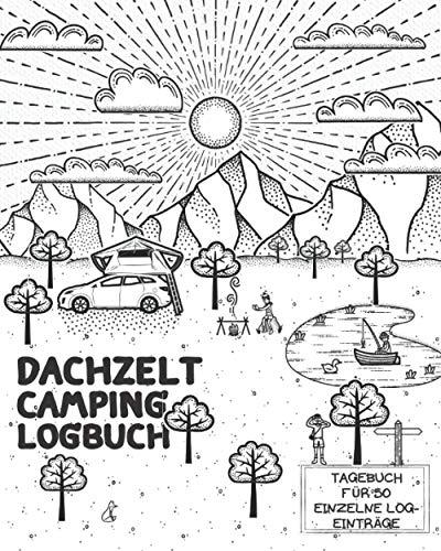 DACHZELT Camping LOGBUCH: Reisetagebuch zum Ausfüllen, Eintragen & Selberschreiben von...